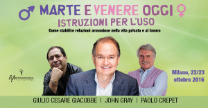 Marte e Venere oggi: istruzioni per l'uso! Migliorare la relazione uomo donna con John Gray, Paolo Crepet e Giulio Cesare Giacobbe