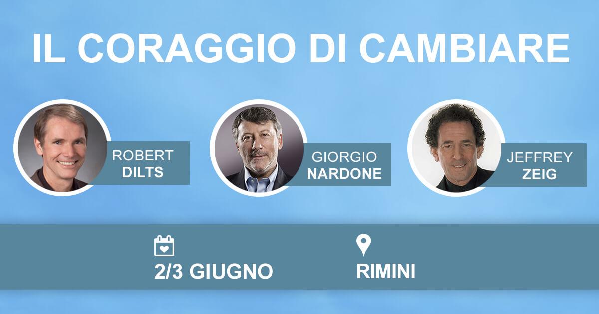 Il Coraggio di Cambiare: corso con Robert Dilts, Giorgio Nardone e Jeffrey Zeig